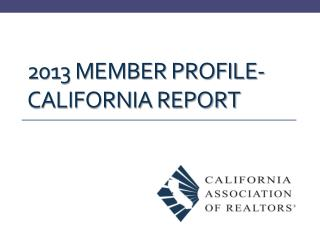 2013 Member profile- California Report