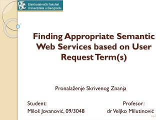 Finding Appropriate Semantic Web Services based on User Request Term(s)