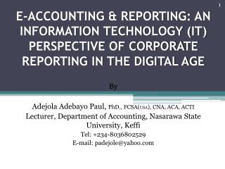 E-ACCOUNTING & REPORTING: AN INFORMATION TECHNOLOGY (IT) PERSPECTIVE OF CORPORATE REPORTING IN THE DIGITAL AGE