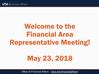 Welcome to the Financial Area Representative Meeting! May 23, 2018