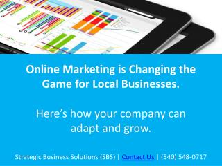 Online Marketing is Changing the Game for Local Businesses. Here's how your company can adapt and grow.