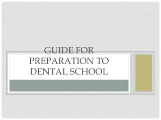 Guide for Preparation to Dental School