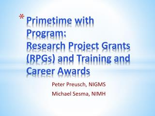 Primetime with Program: Research Project Grants (RPGs ) and Training and Career Awards