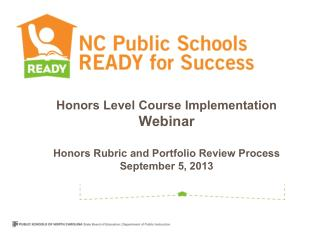 Honors Level Course Implementation   Webinar Honors Rubric and Portfolio Review Process September 5, 2013