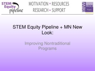 STEM Equity Pipeline + MN New Look: