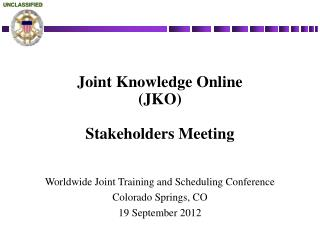 Joint Knowledge Online (JKO)  Stakeholders Meeting
