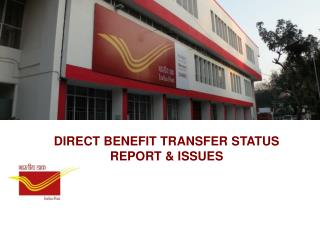 DIRECT BENEFIT TRANSFER STATUS REPORT & ISSUES