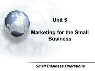Unit  5 Marketing for the  Small Business