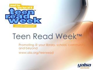 Teen Read Week ™
