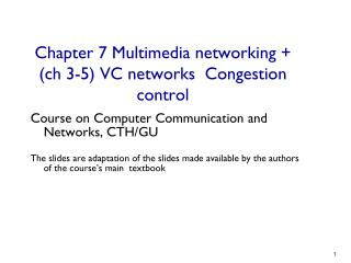 Chapter 7 Multimedia networking + ( ch  3-5) VC  networks   Congestion  control