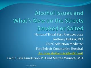 Alcohol Issues and What's New on the Streets Smoked or Salted