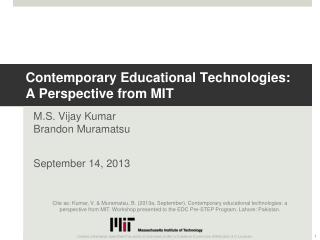 Contemporary Educational Technologies: A Perspective from MIT