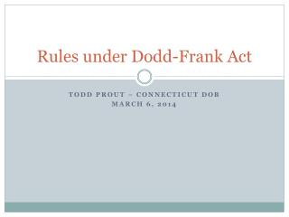 Rules under Dodd-Frank Act