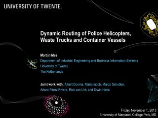Dynamic Routing of  Police  Helicopters, Waste Trucks and  Container  Vessels
