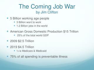The Coming Job War by Jim Clifton