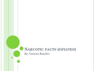 Narcotic facts (opiates)