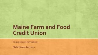 Maine Farm and Food  Credit Union