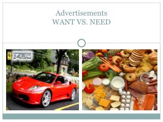 Advertisements WANT VS. NEED