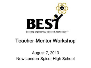 Teacher-Mentor Workshop August 7, 2013 New London-Spicer High School