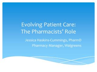 Evolving Patient Care:   The Pharmacists' Role