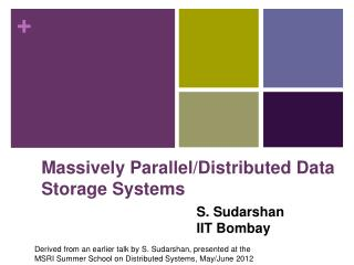 Massively Parallel/Distributed Data Storage Systems