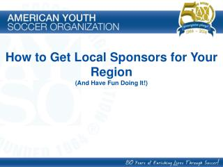 How to Get Local Sponsors for Your Region (And Have Fun Doing It!)