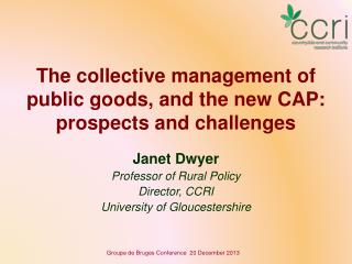 The collective management of public goods, and the new CAP: prospects and challenges