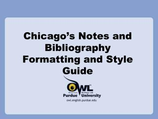 Chicago ' s Notes and Bibliography  Formatting and Style Guide
