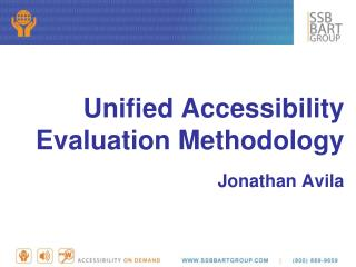 Unified Accessibility Evaluation Methodology Jonathan Avila
