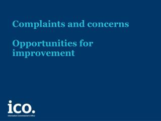 Complaints  and  c oncerns  Opportunities for  improvement