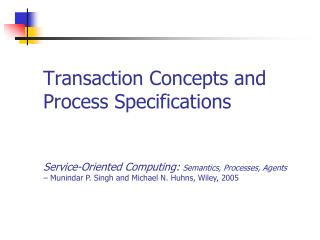Transaction Concepts  and Process  Specifications