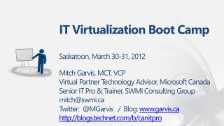 IT Virtualization Boot Camp Saskatoon, March 30-31, 2012