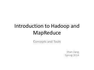 Introduction to Hadoop and MapReduce