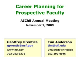 Career Planning for Prospective Faculty AIChE  Annual Meeting November 9 , 2009