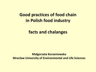 Good practices of food chain  in Polish food industry  facts and chalanges