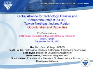 Global Alliance for Technology Transfer and Entrepreneurship (GATTE): Taiwan-Northeast Indiana Region Opportunities and