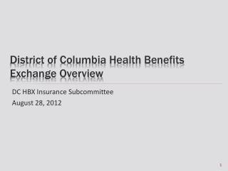 District of Columbia Health Benefits Exchange Overview