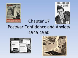Chapter 17 Postwar Confidence and Anxiety 1945-1960