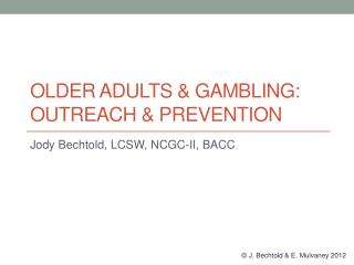 Older Adults & Gambling: Outreach & Prevention