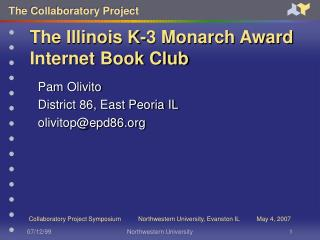The Illinois K-3 Monarch Award Internet Book Club