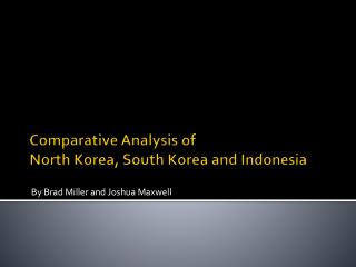 Comparative Analysis of North Korea, South Korea and Indonesia