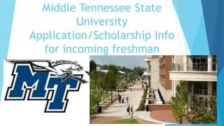Middle Tennessee State University Application/Scholarship Info for incoming freshman