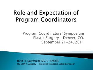 Program Coordinators' Symposium Plastic Surgery – Denver, CO. September 21-24, 2011