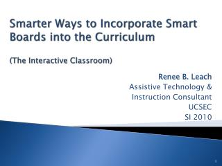 Smarter Ways to Incorporate Smart Boards into the Curriculum (The Interactive Classroom)