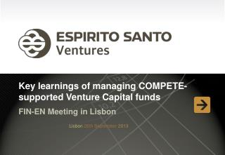 Key  learnings  of managing COMPETE-supported Venture Capital funds