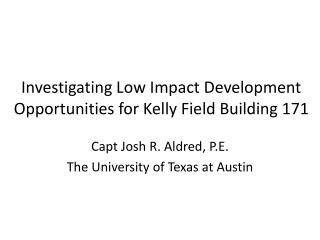Investigating Low Impact Development Opportunities for Kelly Field Building 171