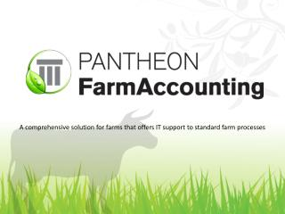 A comprehensive solution for farms that  offers IT  support to standard farm  processes