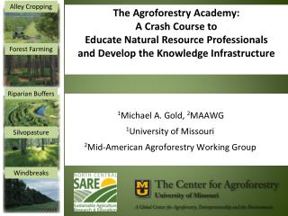 The Agroforestry Academy:   A  Crash Course to  Educate  Natural Resource  Professionals  and Develop the Knowledge Inf