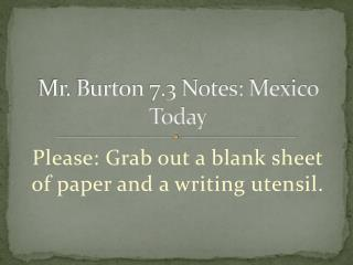 Mr. Burton 7.3 Notes: Mexico Today
