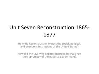 Unit Seven Reconstruction 1865-1877